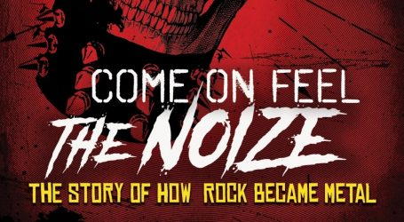 Κυκλοφορεί το ντικιμαντέρ «Come On Feel the Noize: The Story of How Rock Became Metal»