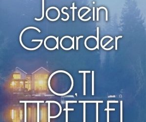 Οι Εκδόσεις Λιβάνη κυκλοφορούν το βιβλίο Jostein Gaarder, Ο,ΤΙ ΠΡΕΠΕΙ